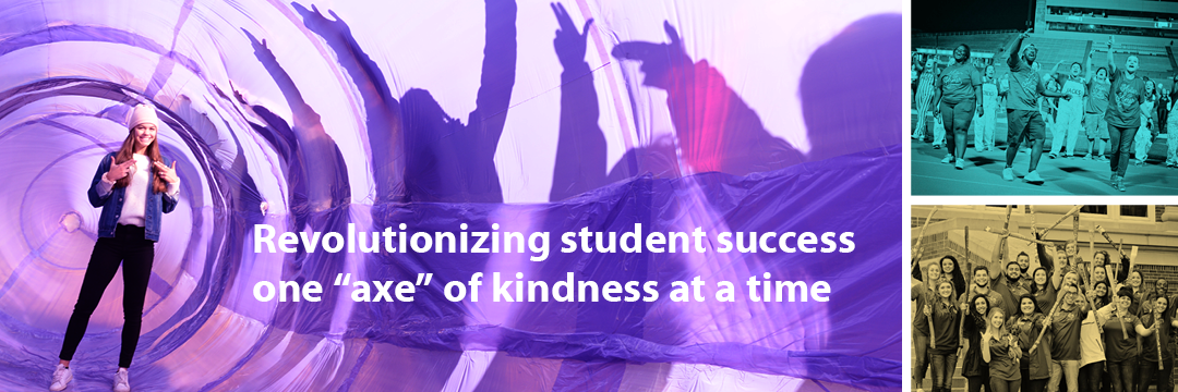 Revolutionizing student success one axe of kindness at a time.